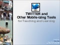 Twitter And Other Mobile Izing Tools For Teaching And Learning