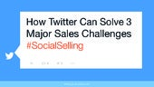 How Twitter Can Solve 3 Major Sales...