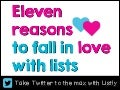 Eleven Reasons to Fall in Love with Lists (Twitter Lists to be specific)