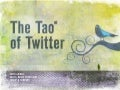 The Tao of Twitter: An intro guide