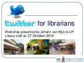 Twitter for librarians: workshop pr...