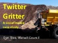 Twitter Gritter: A social media case study