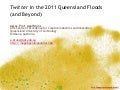 Twitter in the 2011 Queensland Floods (and Beyond)