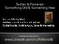 Twitter & Pinterest Something Old & Something New