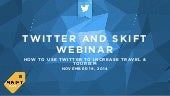 Webinar: How To Use Twitter to Increase Travel and Tourism
