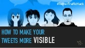 Twitter Traffic Hack: How to Make Your Tweets More Visible