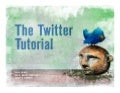 The Twitter Tutorial