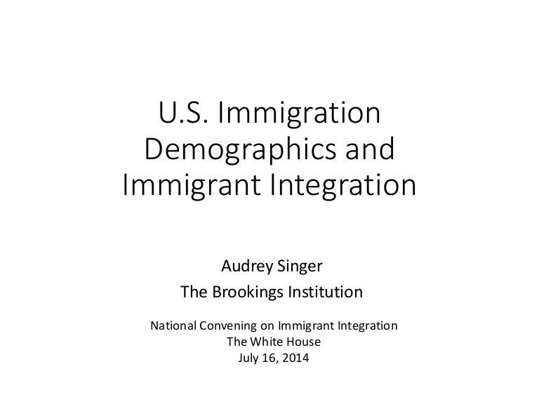 U.S. Immigration Demographics and Immigrant Integration
