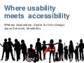 Usability meets accessibility