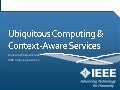 Ubiquitous Computing and Context-Aware Services