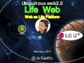 Ubiquitous web2.0, Life Web. Issues and Trends