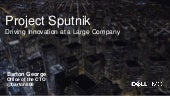 Project Sputnik - Innovation at a large company?