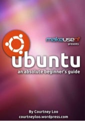 Ubuntu an absolute beginners guide
