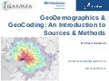 GeoDemographics and GeoCoding: An introduction to Sources and Methods