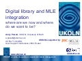 Digital library and MLE integration - where are we now and where do we want to be?