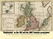 Digitisation in the UK and the JISC...