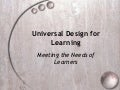 Universal Design for Learning - Meeting the Needs of Learners