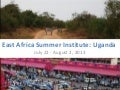 International Development Summer Institute 2013 in Entebbe & Gulu, Uganda & Kigali, Rwanda