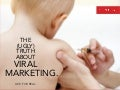 The Ugly Truth About Viral Marketing