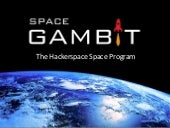 SpaceGAMBIT Presentation to UKSEDS