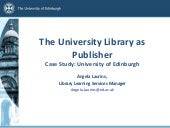 UKSG webinar: The University Library as Publisher (Angela Laurins slides)