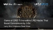 Game of CRO: 5 Incredible CRO Hacks That Boost Conversions by 3-5x - Larry Kim's Presentation for the Boston Unbounce Road-Show