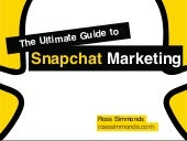 The Ultimate Marketing Guide to Snapchat