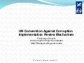UN Convention Against Corruption - Implementation Review Mechanism (UNDP presentation)