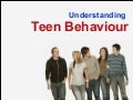 Understanding Teen Behaviour