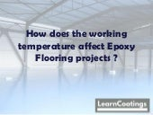 How does the working temperature affect epoxy flooring projects?