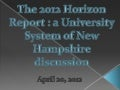 Horizon Report 2012: University of New Hampshire discussion