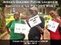 UNICEF Presentation: Africa's Children Future Leaders in the Post 2015 World