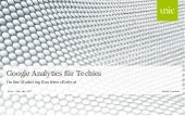 Unic AG - Google Analytics for Techies