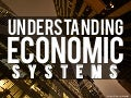 Understanding Economic Systems - Supply and Semand
