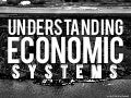 Understanding Economic Systems: Types of Economic Systems