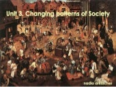 Unit 3 changing patterns of society...