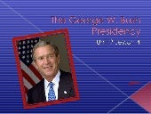 Unit 9 lesson 4  the george w. bush...