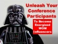 Unleash Your Conference Participants To Become WOM Influencers