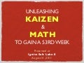 Unleashing kaizen & math to gain a 53rd week