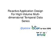 Reactive Application Design for High Volume Multi-dimensional Temporal Data Series