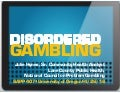 Disordered Gambling: Understanding Addictions