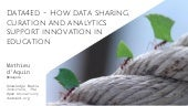 Data4Ed - How data sharing, curation and analytics support innovation in education