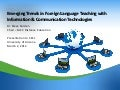 Emerging Trends in Foreign Language Teaching with ICT