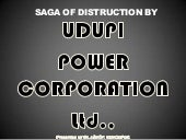 UPCL - saga of distruction