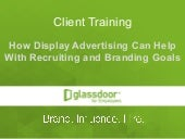 Client Training: How Display Advertising Can Help With Recruiting and Branding Goals