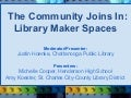 The Community Joins In: Library Makerspaces