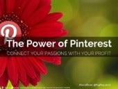 The Power of Pinterest: Connecting your Passions with Your Profits