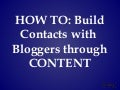 HOW TO: Build Contacts with  Bloggers through CONTENT