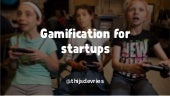 Gamification for Startups