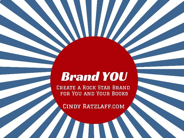 Brand You: Create a Rock Star Brand for Yourself and Your Book